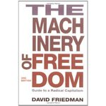 The Machinery of Freedom: Guide to a Radical Capitalism by David D. Friedman