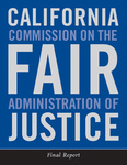 California Commission on the Fair Administration of Justice Final Report by California Commission on the Fair Administration of Justice
